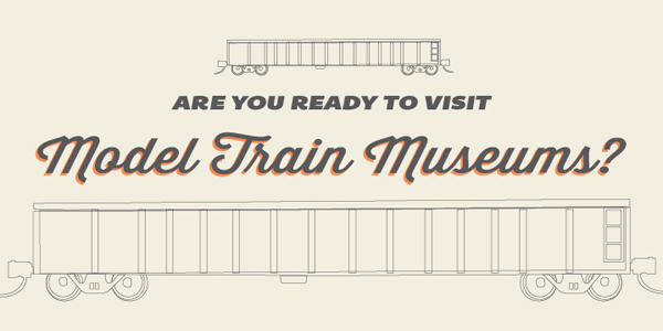Infographic on the Top Model Train Museums