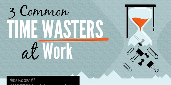 Top 3 Reasons For Wasted Time At Work Infographic