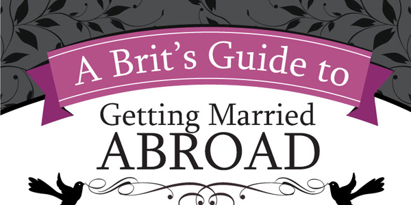 Guide To Getting Married Outside of the UK Infographic