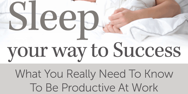 How To Sleep Your Way To Success Infographic