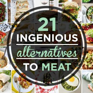 21 Meat Substitutes- Alternatives to Meat